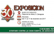 EXPOSICIÓN 30 ANIVERSARIO ATENTADO CASA CUARTEL DE ZARAGOZA